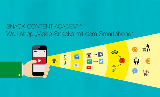Video-Snacks mit dem Smartphone - Workshops der Snack-Content Academy