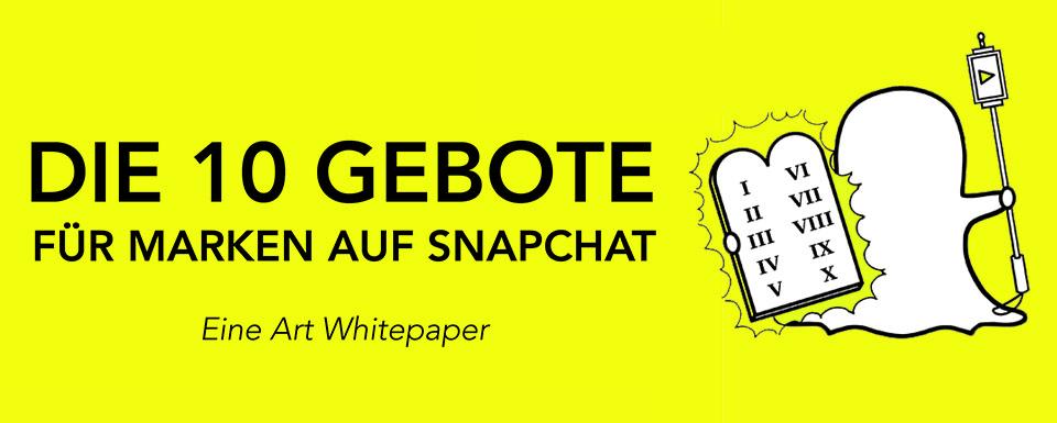 Die 10 Gebote für Marken auf Snapchat